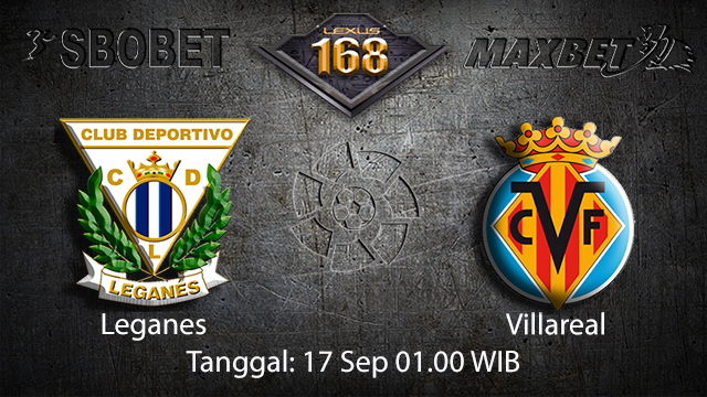 Prediksi Bola Jitu Leganes vs Villarreal 17 September 2018 ( Spanish La Liga )