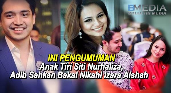 Ini Pengumuman Anak Tiri Siti Nurhaliza, Adib Sahkan Bakal Nikahi Izara Aishah