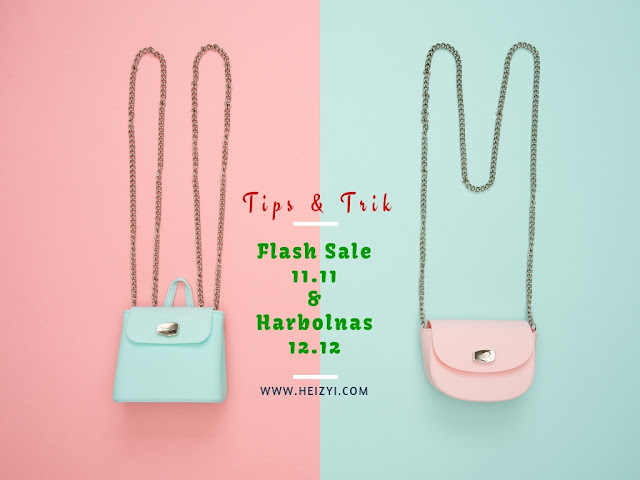 Tips and Trik Flash Sale 11.11 dan Harbolnas 12.12