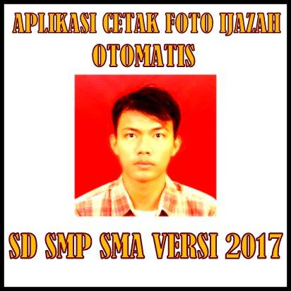 Aplikasi Cetak Masal Foto Ijazah Otomatis SD SMP SMA Versi 2017