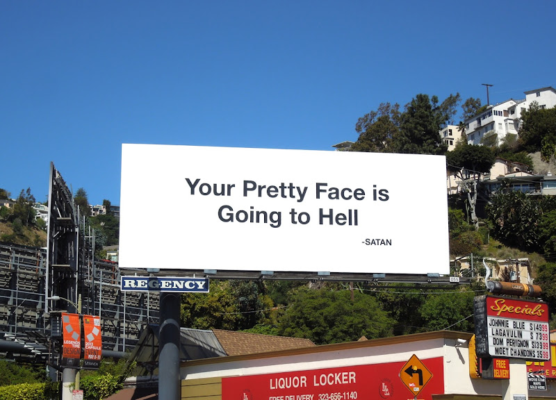Your Pretty Face is Going to Hell Satan billboard