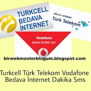Turkcell Türk Telekom Vodafone Bedava İnternet Dakika SMS