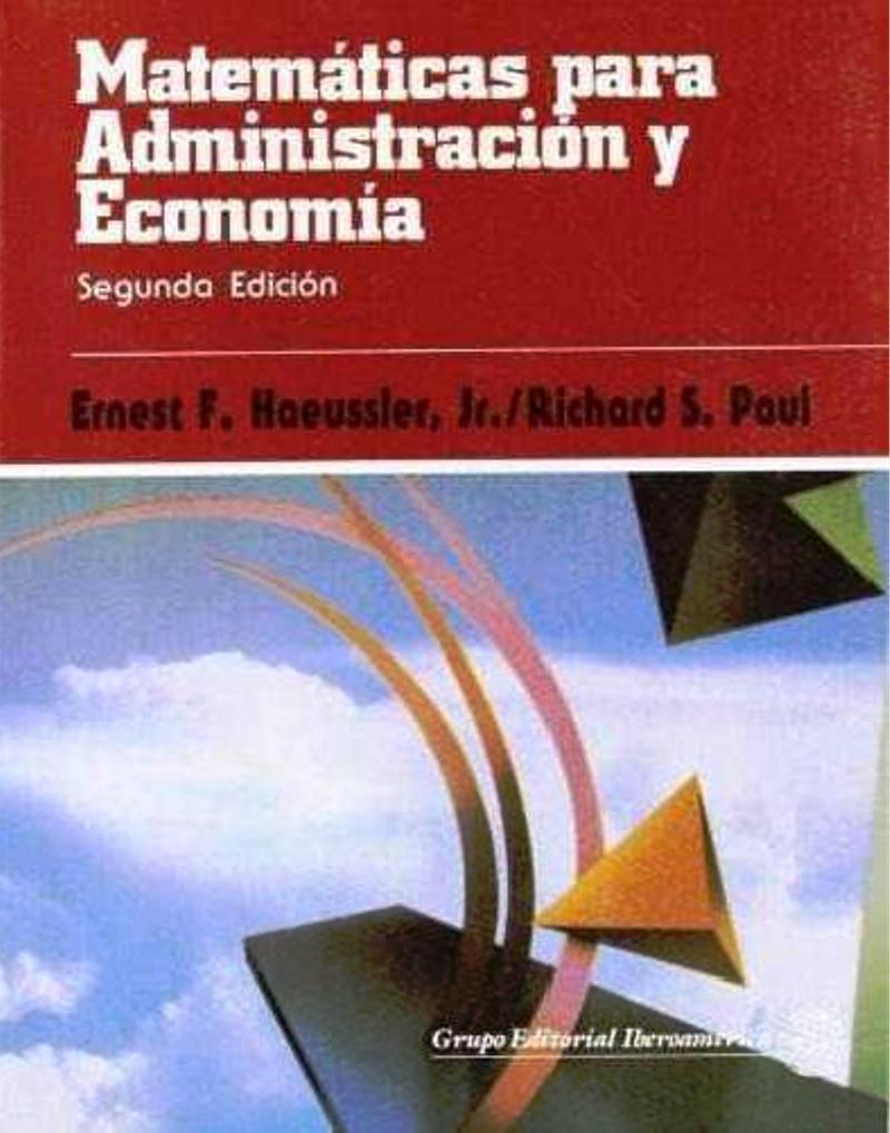 Matemáticas para administración y economía, 2da Ed. – Ernest F. Haeussler