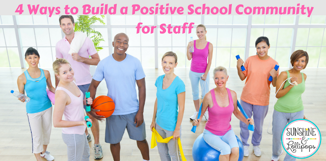 As teachers we spent much of our time building positive classroom communities so our students feel welcome...but what about the teachers in your building? Here are 4 ways to build a positive school Community for Staff...I know you will LOVE...with a capital L number 2!