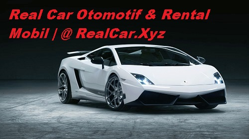 Real Car Otomotif & Rental Mobil | @ RealCar.Xyz