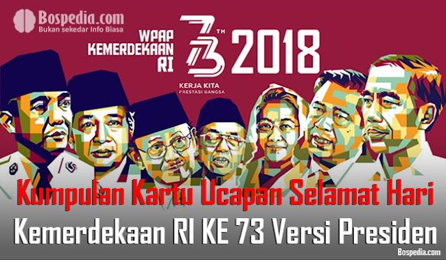 Kumpulan Kartu Ucapan Selamat Hari Kemerdekaan RI KE 73 Versi Presiden Indonesia