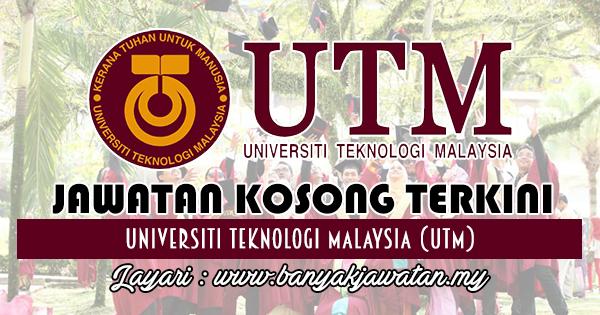 Jawatan Kosong 2017 di Universiti Teknologi Malaysia (UTM)