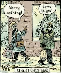 Funny atheist Christmas cartoon joke image - Merry nothing! Same to you!