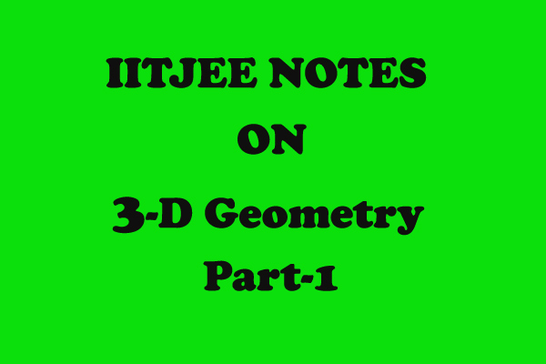 3d geometry class 12 notes part1 iitjee notes