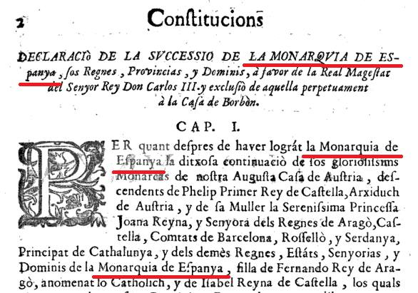 Cataluña abáns de 1714 ere un estat tan independén que a les seues normes legislatives mensionaben que formabe part de España y se sometíe al seu rey.