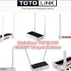 Modifikasi Totolink N300RT Menjadi Akses Point Outdoor