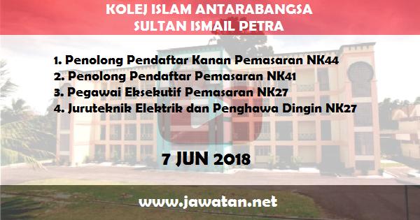 Jobs in Kolej Islam Antarabangsa Sultan Ismail Petra (Kias) (7 Jun 2018)