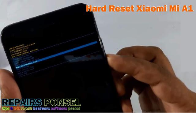 Cara Hard Reset Xiaomi Mi A1