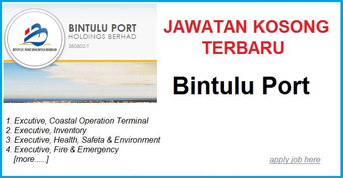 jawatan kosong terbaru bintulu port apply job here