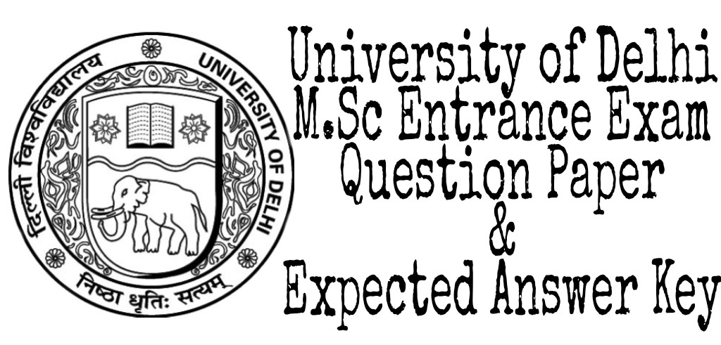 DU M.Sc Entrance Exam Question Paper & Answer Key