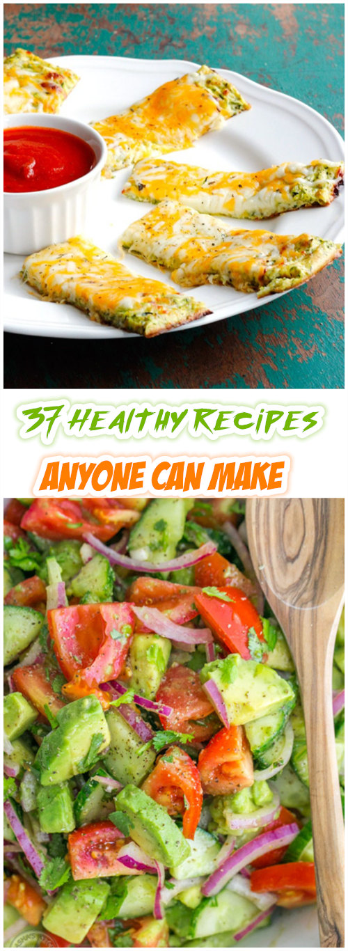 37 Healthy Recipes Anyone Can Make