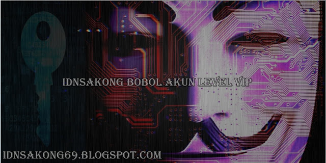 IDNSAKONG Bobol Akun Level VIP