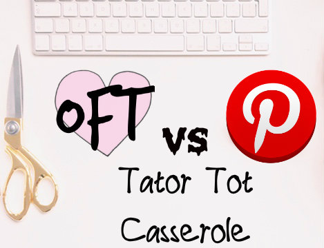 OFT vs Pinterest! Tator Tot Casserole