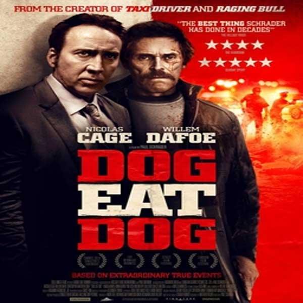 Dog Eat Dog,  Film Dog Eat Dog, Dog Eat Dog Synopsis, Dog Eat Dog Trailer, Dog Eat Dog Review, Download Poster Film Dog Eat Dog 2016