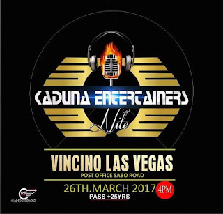EVENT: KADUNA ENTERTAINERS NITE (26TH, MARCH 2017)