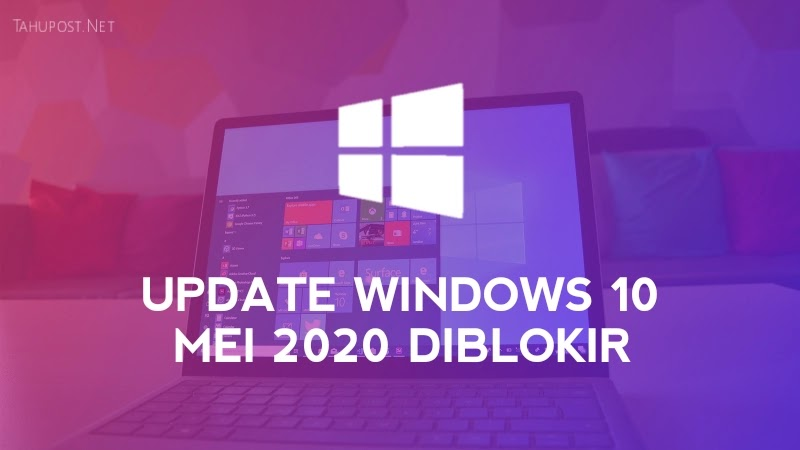 Update Windows 10 Mei 2020 Diblokir
