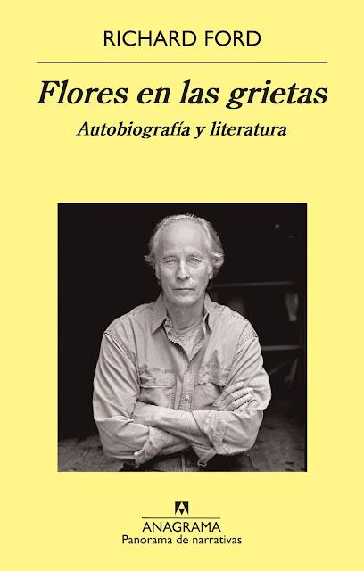 Flores en las grietas. Autobiografía y literatura, Richard Ford
