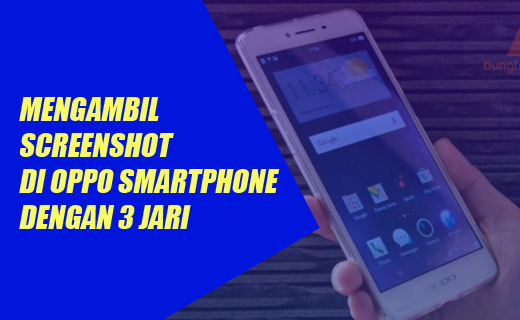 Cara Mengambil Screenshot di OPPO Smartphone Android dengan Mudah