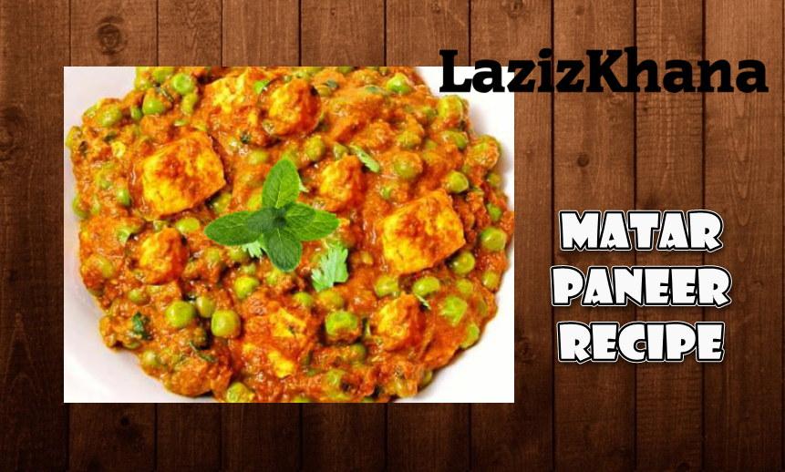 Shahi Matar Paneer Recipe in Roman English - Shahi Matar Paneer Banane ka Tarika