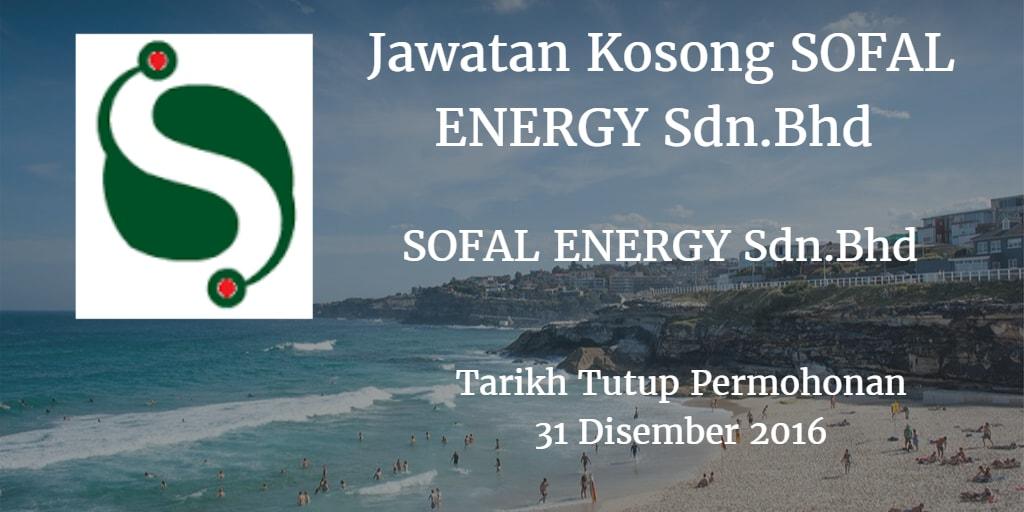 Jawatan Kosong SOFAL ENERGY Sdn.Bhd 31 Disember 2016