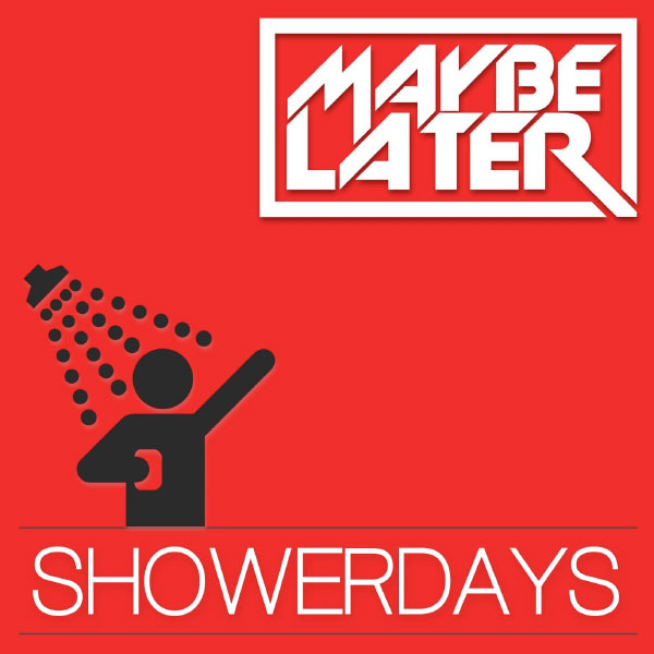 """Maybe Later release cover for NOFX's """"Shower Days"""""""