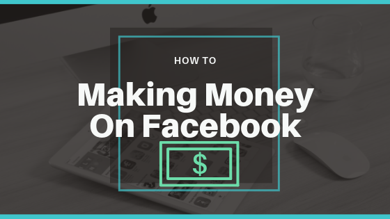 How To Make Money Using Facebook<br/>