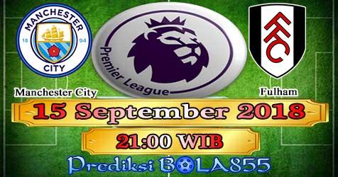 Prediksi Bola855 Manchester City vs Fulham 15 September 2018
