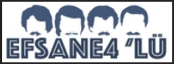 EFSANE 4'LÜ