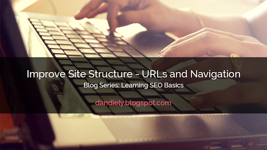 SEO Basics: Improve Site Structure - URLs and Navigation