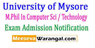 University of Mysore M.Phil In Computer Sci / Technology 2016-17 Admission Notification