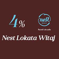 Nest Lokata Witaj w Nest Banku 4 procent na 3 lub 6 miesięcy