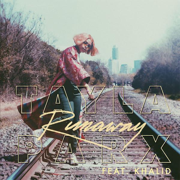 Tayla Parx - Runaway (feat. Khalid) - Single  Cover