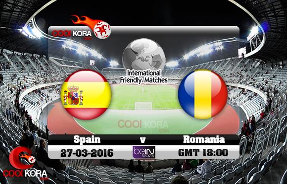 مشاهدة مباراة رومانيا وأسبانيا اليوم 27-3-2016 مباراة ودية