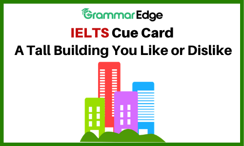 IELTS Cue Crad- A Tall Building You Like or Dislike