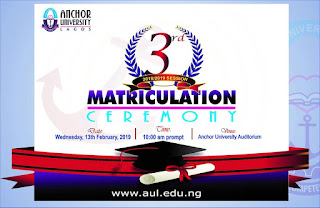 Anchor University 3rd Matriculation Ceremony Schedule 2018/2019