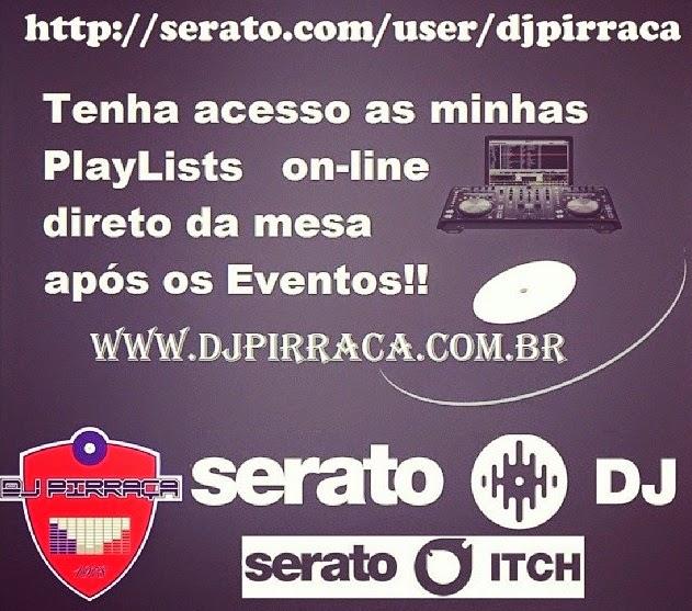 DJ PIRRAÇA: SERATO PLAYLIST