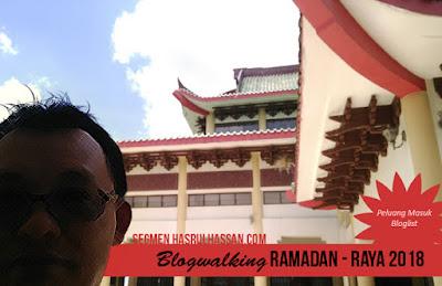 Segmen Blogwalking Ramadan-Raya 2018 By Hasrul Hassan, Blogger, Blog, Blogger Segmen, 2018,