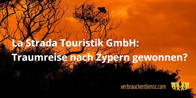 Titel: La Strada Touristik GmbH – Traumreise nach Zypern gewonnen?