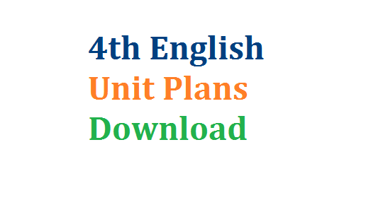 4th Class English Unit Plans Download | CCE Unit Plans Download | Lessons for English in CCE Method Download here | 4th Class UNit Cum Lesson Plans Download | Model Unit and Lesson Plans for English Subject for CCE Continuous Comprehensive Evaluation Method in Andhra Pradesh and Telangana Download 4th-class-english-unit-plans-download