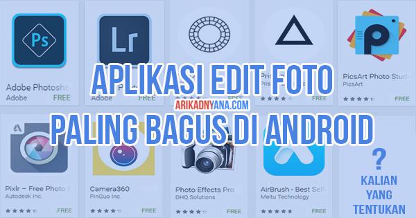 9 Aplikasi Edit Foto Paling Bagus di Android, Wajib kalian punya!