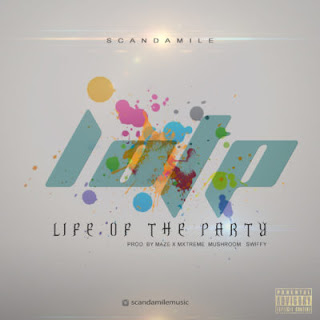 Scandamile – Life Of Party.mp3