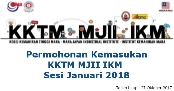 Permohonan Kemasukan KKTM MJII IKM Januari 2018