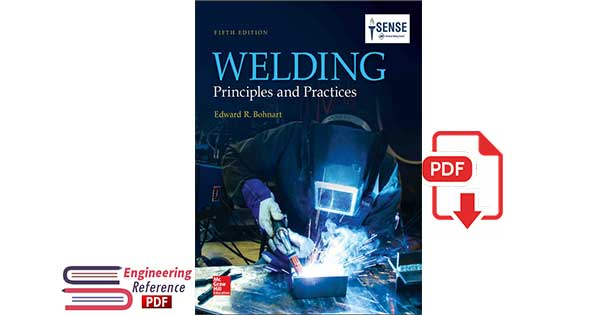 Welding: Principles and Practices 5th Edition by Edward Bohnart.