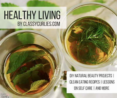 Healthy living by ClassyCurlies