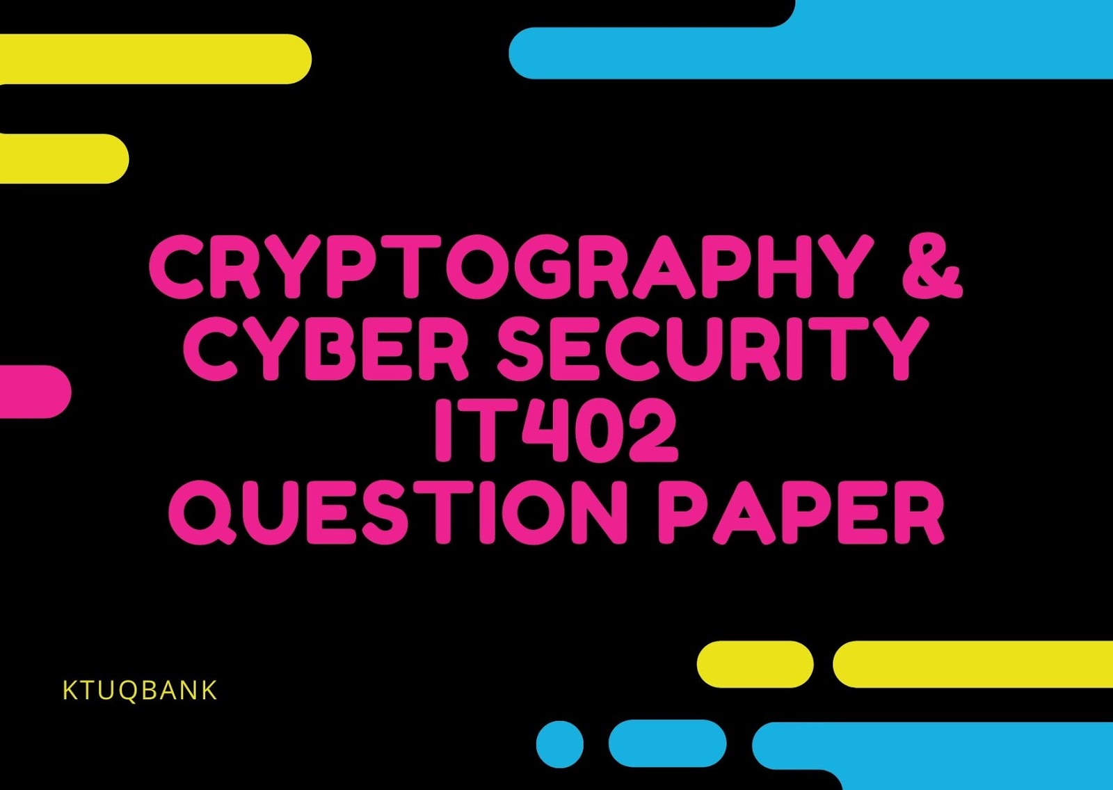 Cryptography & Cyber Security | IT402 | Question Papers (2015 batch)